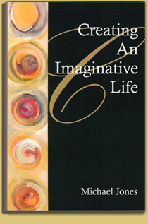 Michael Jones Book - Creating An Imaginative Life